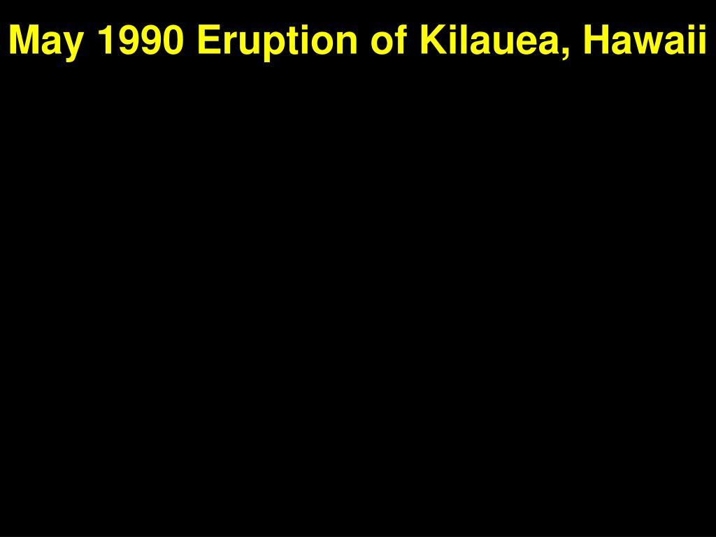 May 1990 Eruption of Kilauea, Hawaii