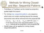 methods for mining closed and max sequential patterns