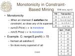monotonicity in constraint based mining