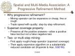spatial and multi media association a progressive refinement method