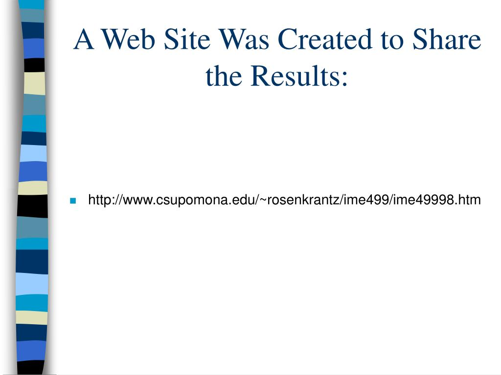 A Web Site Was Created to Share the Results: