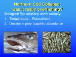 northern cod collapse was it really overfishing