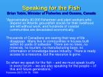 speaking for the fish brian tobin minister of fisheries and oceans canada