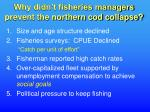 why didn t fisheries managers prevent the northern cod collapse