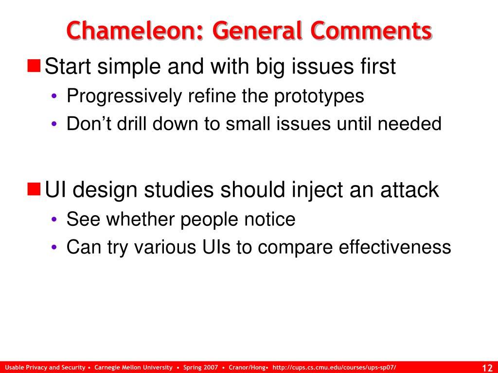 Chameleon: General Comments