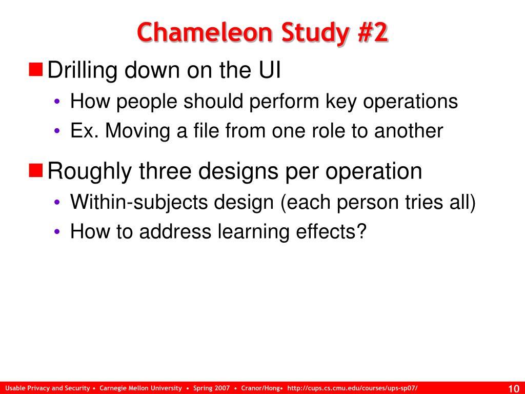 Chameleon Study #2
