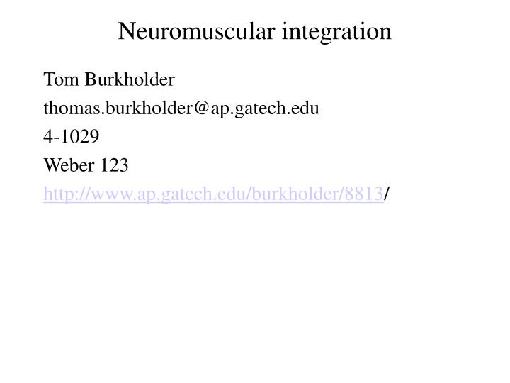 Neuromuscular integration l.jpg