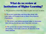 what do we review at institutions of higher learning