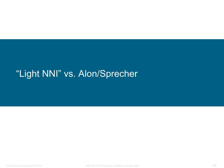 """Light NNI"" vs. Alon/Sprecher"