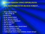 bahan bahan yang diperlukan dalam pembuatan black forest