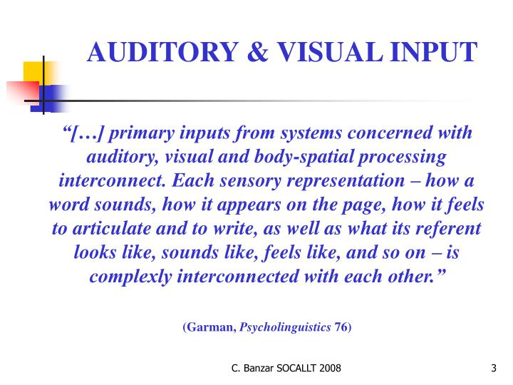 AUDITORY & VISUAL INPUT