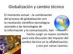 globalizaci n y cambio t cnico
