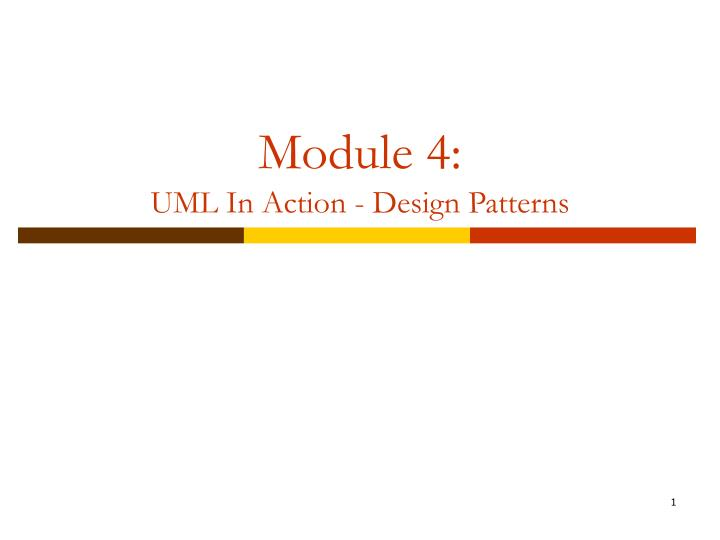 Module 4 uml in action design patterns l.jpg