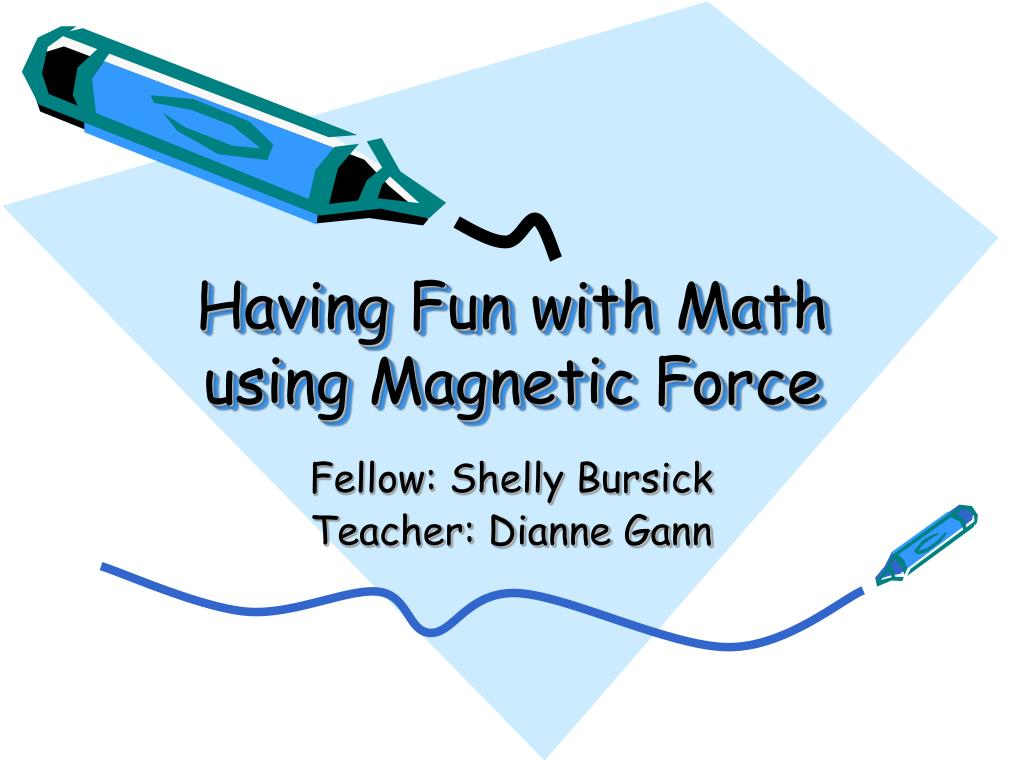 Having Fun with Math using Magnetic Force