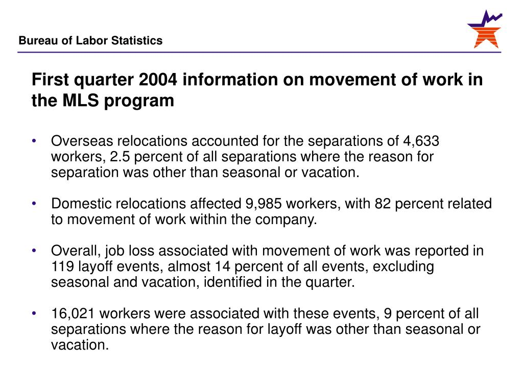 First quarter 2004 information on movement of work in the MLS program