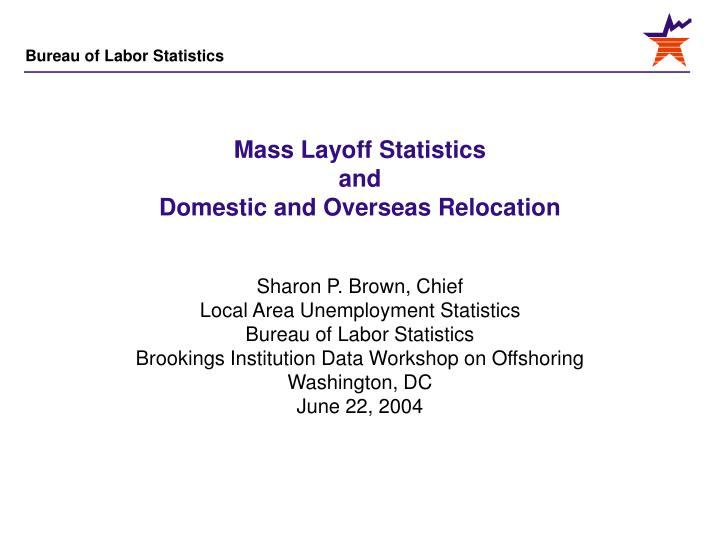 Mass layoff statistics and domestic and overseas relocation l.jpg