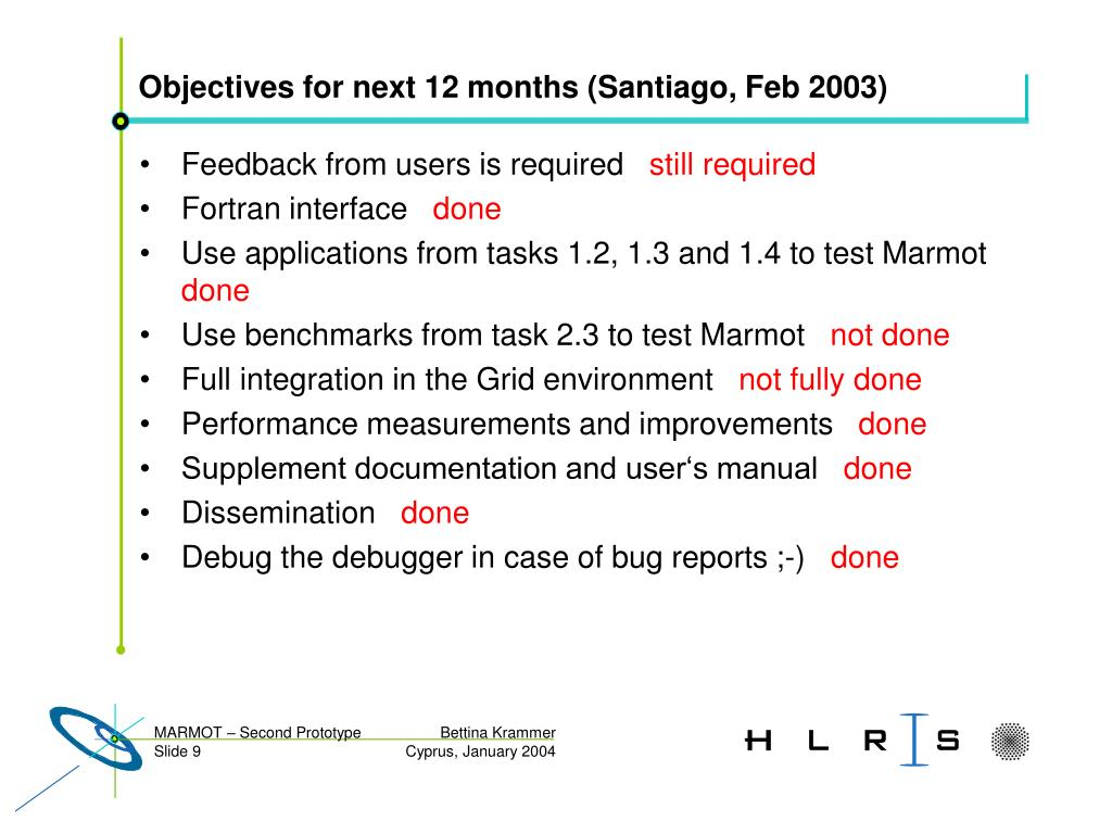 Objectives for next 12 months (Santiago, Feb 2003)
