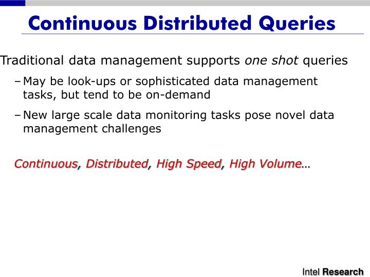 Continuous distributed queries