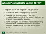 when is plan subject to section 457 f