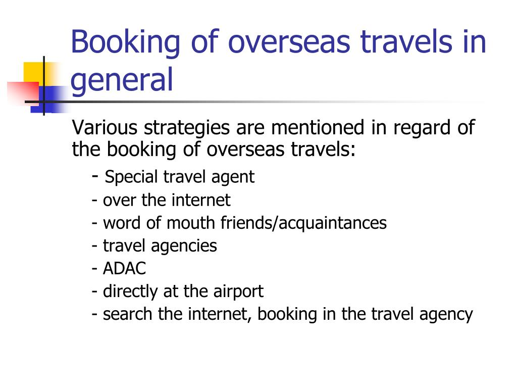Booking of overseas travels in general