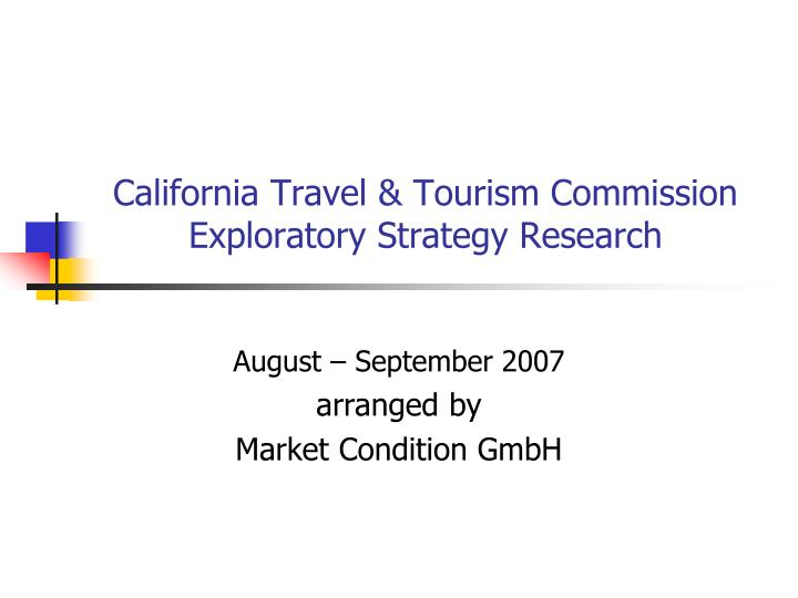 California travel tourism commission exploratory strategy research