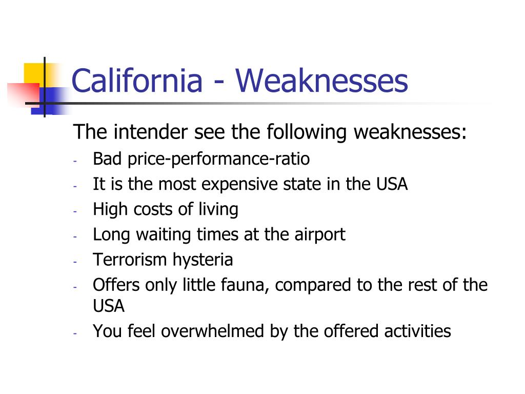 California - Weaknesses