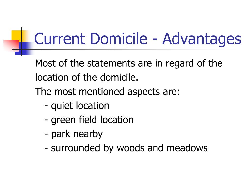 Current Domicile - Advantages