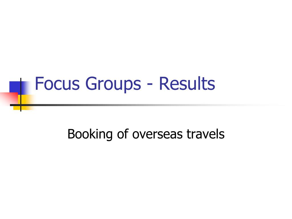 Focus Groups - Results