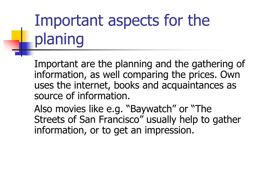 Important aspects for the planing