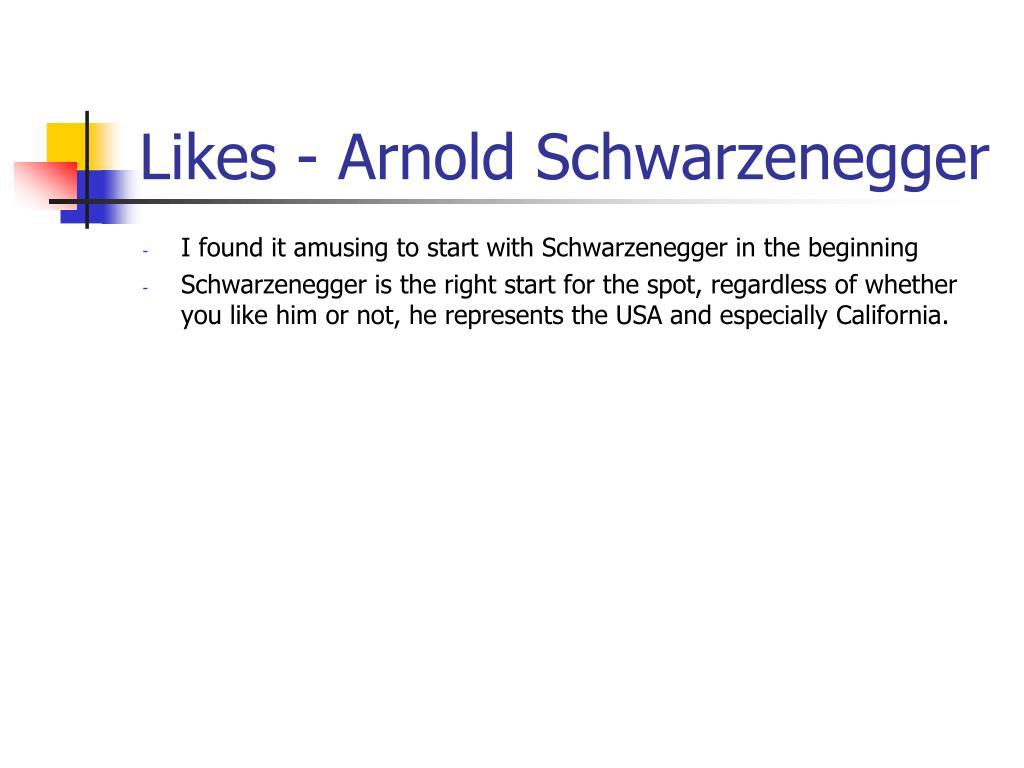 Likes - Arnold Schwarzenegger