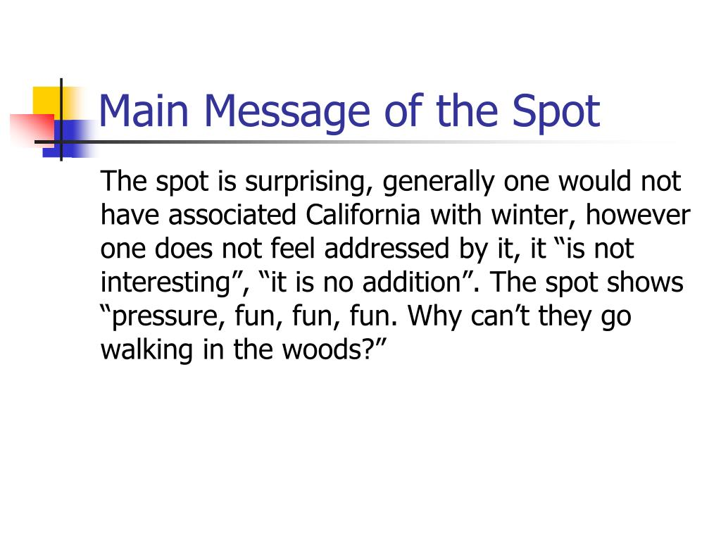 Main Message of the Spot