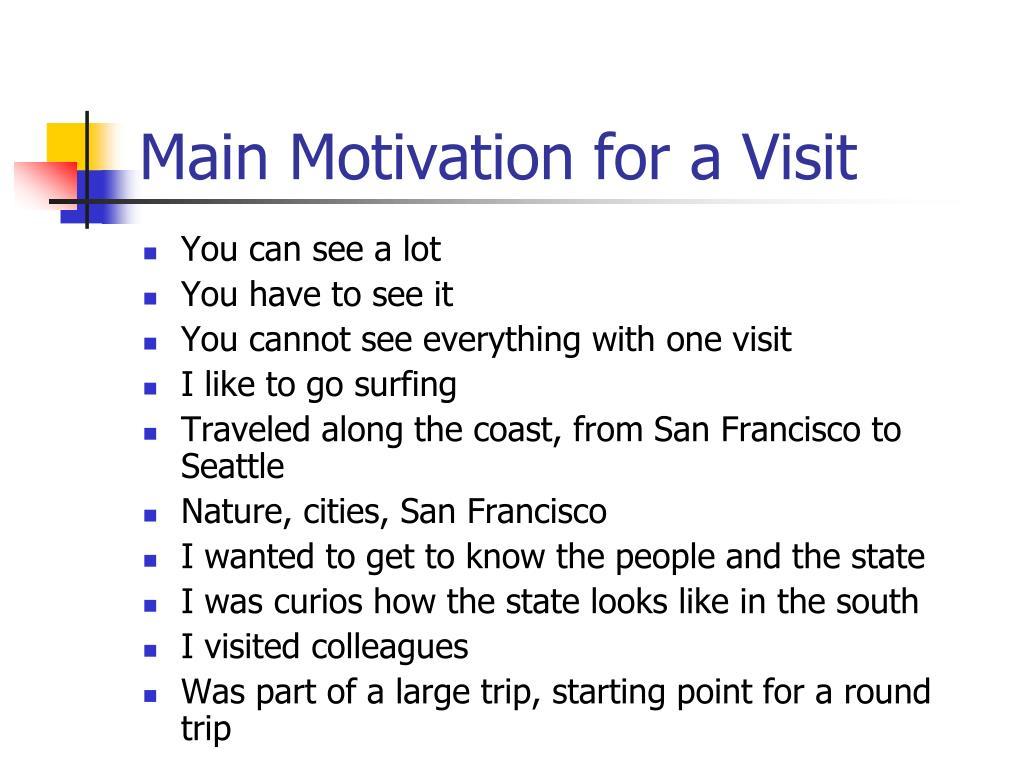 Main Motivation for a Visit