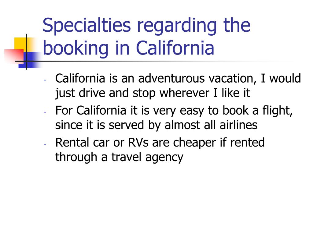 Specialties regarding the booking in California