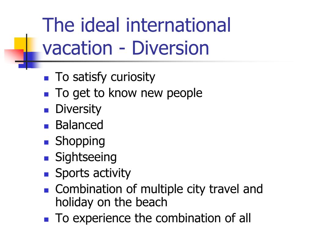 The ideal international vacation - Diversion