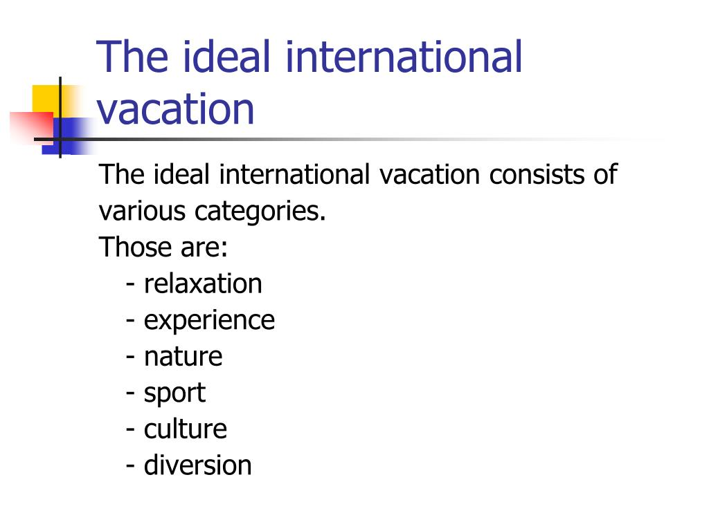 The ideal international vacation