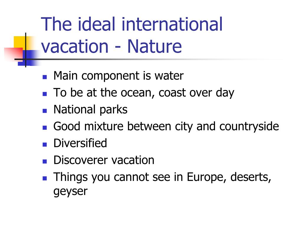 The ideal international vacation - Nature