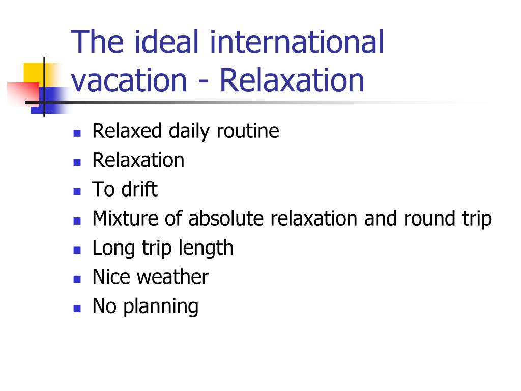 The ideal international vacation - Relaxation