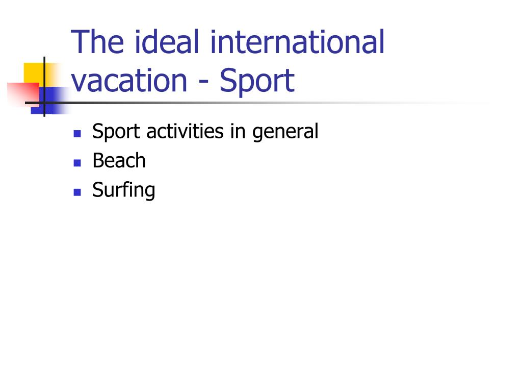 The ideal international vacation - Sport