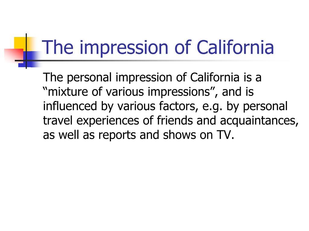 The impression of California