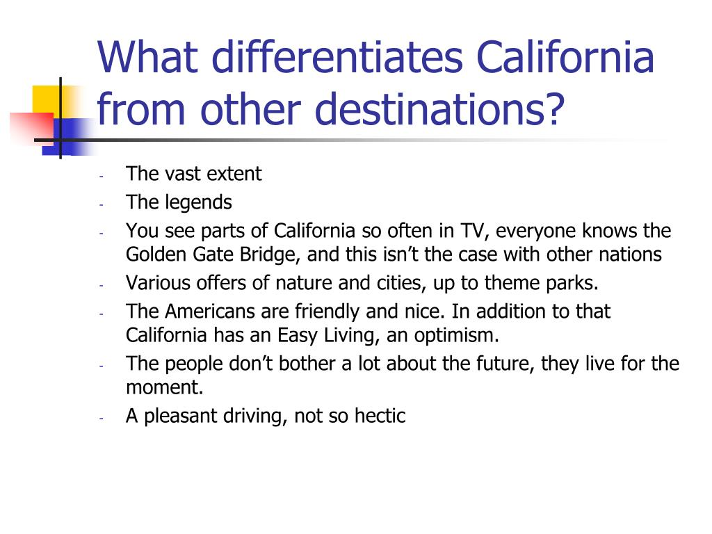 What differentiates California from other destinations?