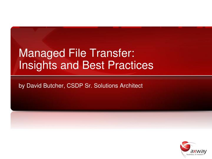 Managed file transfer insights and best practices