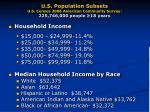 u s population subsets u s census 2006 american community survey 225 746 000 people 18 years