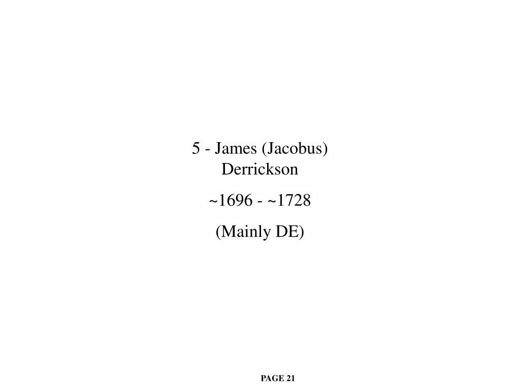 5 - James (Jacobus) Derrickson