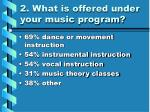 2 what is offered under your music program