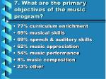 7 what are the primary objectives of the music program