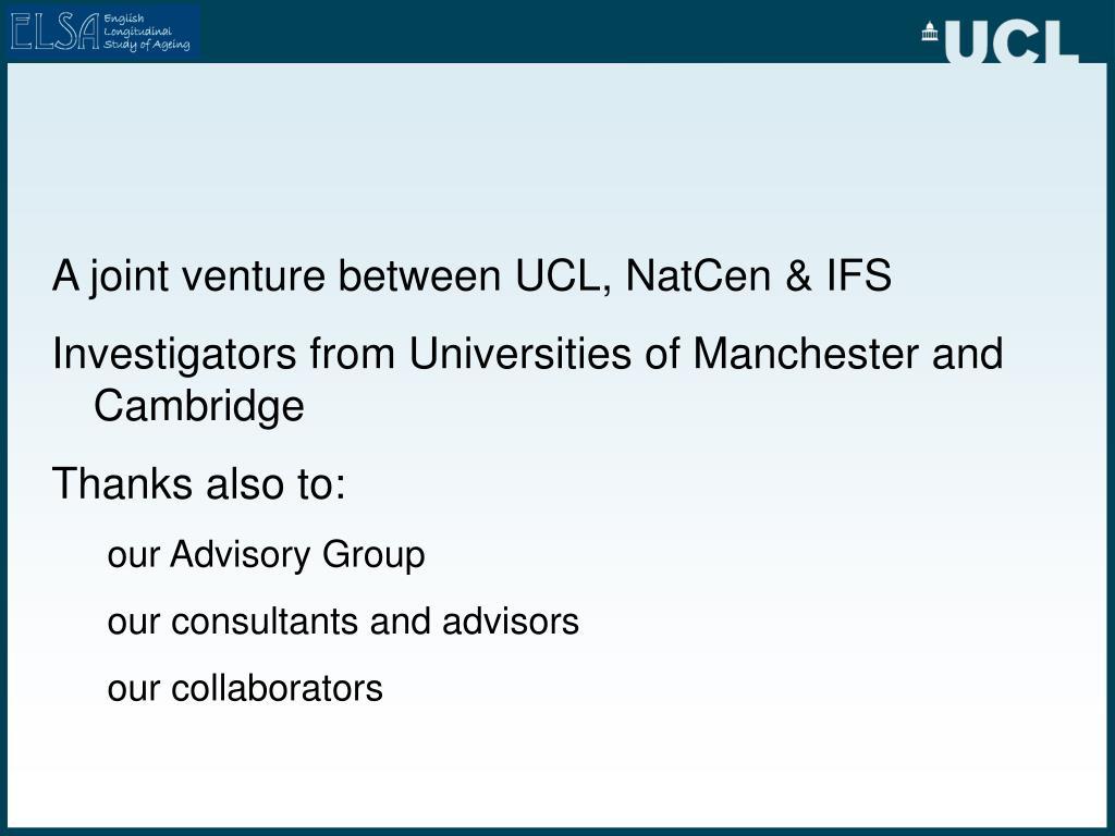 A joint venture between UCL, NatCen & IFS