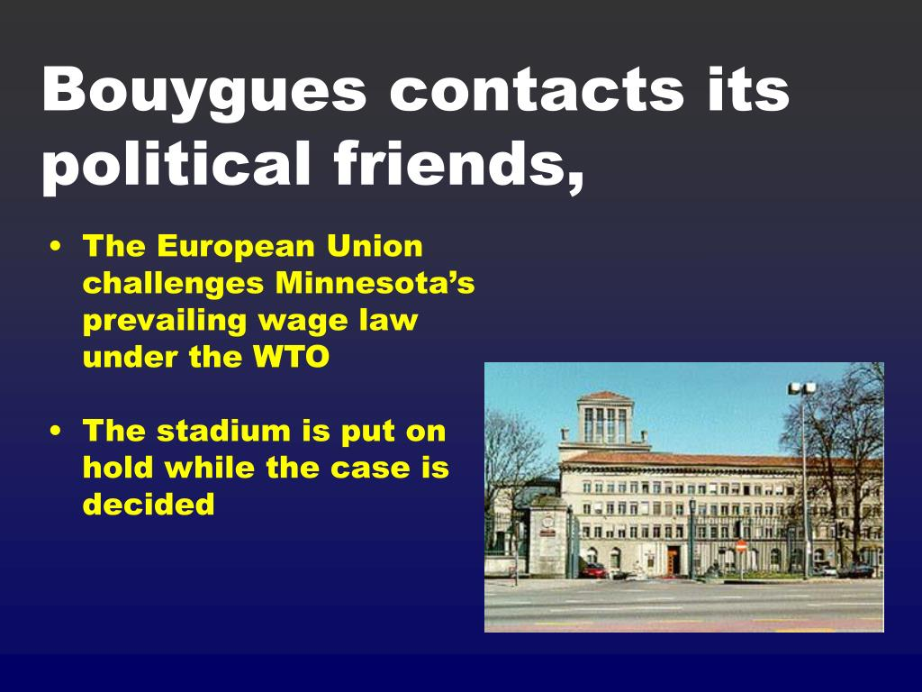 Bouygues contacts its political friends,