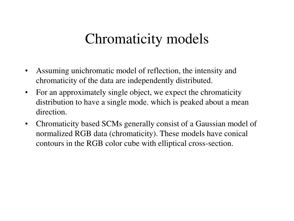 Chromaticity models