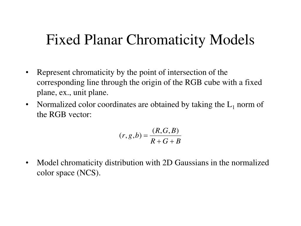 Fixed Planar Chromaticity Models