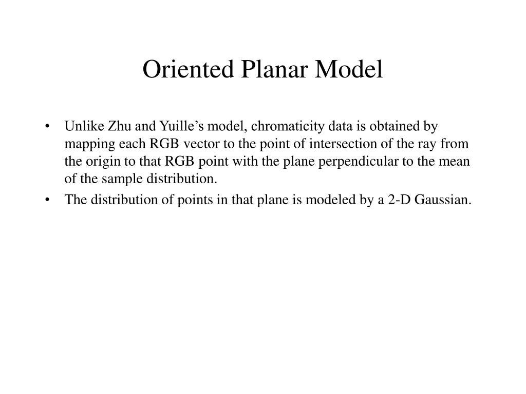 Oriented Planar Model